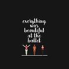 Everything Was Beautiful At The Ballet | A Chorus Line by aimee-draws