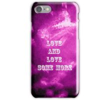Love And Love Some More by Nikki Ellina iPhone Case/Skin
