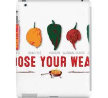 Choose Your Weapon Hot Peppers  iPad Case/Skin