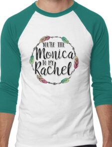 Friends - You are the Monica to my Rachel Men's Baseball ¾ T-Shirt