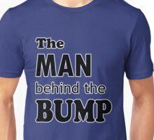 The Man Behind the Bump Unisex T-Shirt