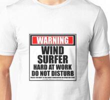 Warning Windsurfer Hard At Work Do Not Disturb Unisex T-Shirt