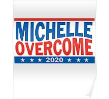 Michelle Obama For President 2020 Overcome Trump  Poster