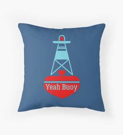 Yeah buoy Throw Pillow