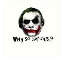 The Joker - Why so serious? Art Print