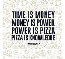 pizza is knowledge Photographic Print