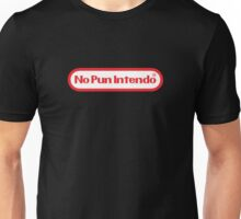 No pun intendo Unisex T-Shirt