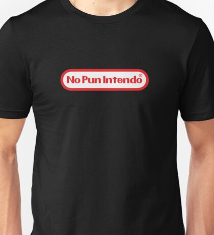 No pun intendo Unisex T-Shirt