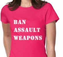 Ban Assault Weapons Anti AR-15 Womens Fitted T-Shirt