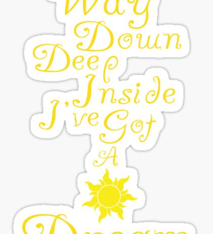Way Down Deep Inside I've Got A Dream Sticker