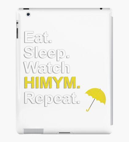 Eat, Sleep, Watch HIMYM, Repeat {FULL} iPad Case/Skin