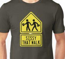 Sissy that walk [sign] Unisex T-Shirt