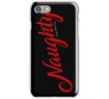 """Naughty...in the """"nice"""" way. iPhone Case/Skin"""