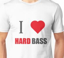 I LOVE HARD BASS (I LOVE T SHIRTS) Unisex T-Shirt