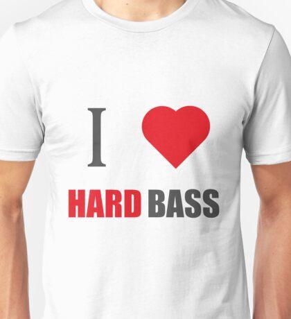 I LOVE HARD BASS (I LOVE T SHIRTS) Unisex T-Shirt