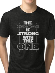 Sarcasm is Strong quote Tri-blend T-Shirt
