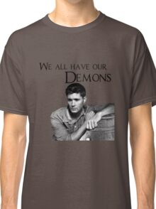 We all have our demons - Dean Winchester Classic T-Shirt
