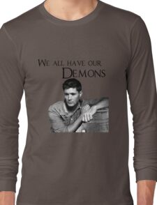We all have our demons - Dean Winchester Long Sleeve T-Shirt
