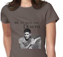 We all have our demons - Dean Winchester Womens Fitted T-Shirt