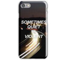Sometimes quiet is violent Tøp {SAD LYRICS} iPhone Case/Skin