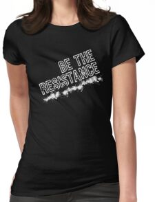 Be The Resistance - reverse Womens Fitted T-Shirt