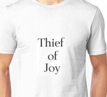 Thief of Joy Unisex T-Shirt