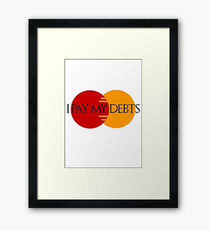I Pay My Debts Framed Print