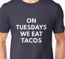 On Tuesday We Eat Tacos Unisex T-Shirt