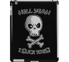 Hell Yeah I Suck Toes! iPad Case/Skin