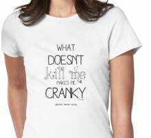 What Doesn't Kill Me Womens Fitted T-Shirt
