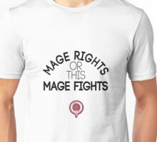 Mage rights Unisex T-Shirt