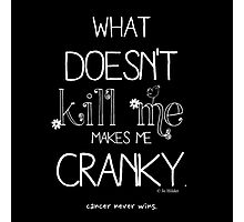 What Doesn't Kill Me (Contrast) Photographic Print