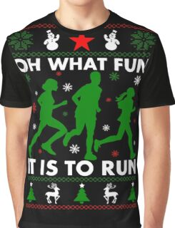 Oh What Fun It Is To Run Graphic T-Shirt