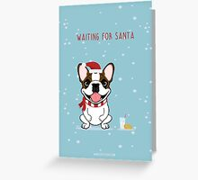 Frenchie Waiting for Santa  Greeting Card