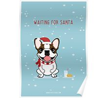 Frenchie Waiting for Santa  Poster
