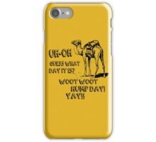 Hump Day Camel Funny T-shirt Guess What Day It Is Funny Tee Shirt iPhone Case/Skin