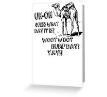 Hump Day Camel Funny T-shirt Guess What Day It Is Funny Tee Shirt Greeting Card