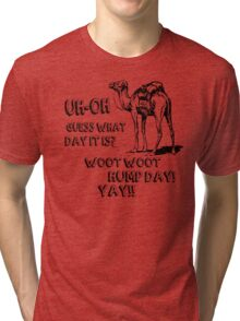 Hump Day Camel Funny T-shirt Guess What Day It Is Funny Tee Shirt Tri-blend T-Shirt