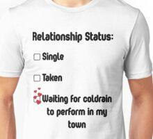 Relationship Status - coldrain Unisex T-Shirt