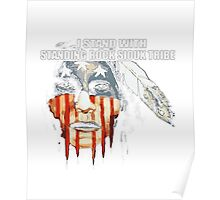I Stand With Standing Rock Sioux Tribe T-Shirt Poster
