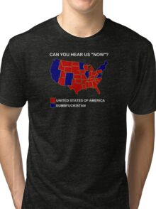 Dumbfuckistan Shirt - Can You Hear Us Now Shirt Tri-blend T-Shirt