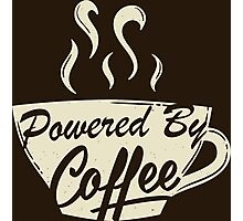 Powered By Coffee (Light Version)  Photographic Print