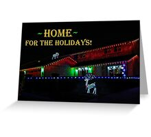 HOME FOR THE HOLIDAYS! CHRISTMAS CARD Greeting Card