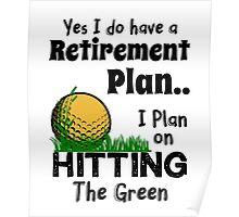 Retired Worker, Full Time Golfer Poster