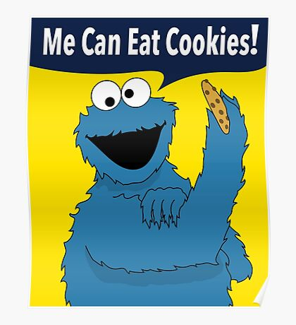 Me Can Eat Cookies Poster