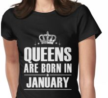 QUEENS ARE BORN IN JANUARY Womens Fitted T-Shirt