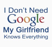 I Don't Need Google My Girlfriend Knows Everything T Shirt Funny Tshirt Gift For Him by beardburger