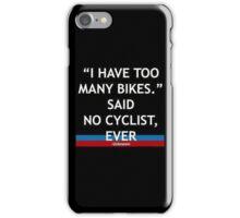 Said No CYCLIST Ever iPhone Case/Skin