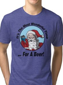 It S The Most Wonderful Time For A Beer Tri-blend T-Shirt