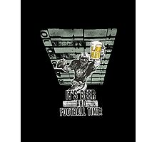 It's beer and Football Time Photographic Print